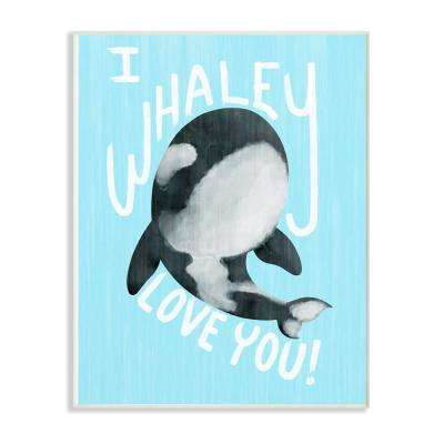 "13 in. x 19 in. "" Blue I Whaley Love You Orca Whale"" by Brady Kettle Wood Wall Art"