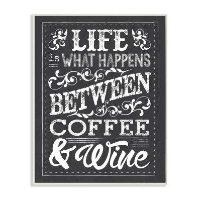 "12.5 in. x 18.5 in. ""Life, Between Coffee and Wine Chalk Art"" by Melody Hogan Printed Wood Wall Art"