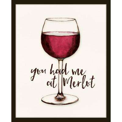 """22 in. x 26 in. """"You Had Me At Merlot"""" Framed Giclee Print Wall Art"""