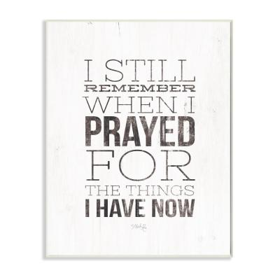 """12 in. x 18 in. """"I Still Remember When I Prayed Black and White Wood Look Sign Wall Plaque Art"""" by Marla Rae"""