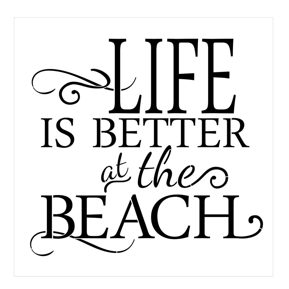 4a9ce68850 Designer Stencils Life is Better at the Beach Stencil (10 mil ...