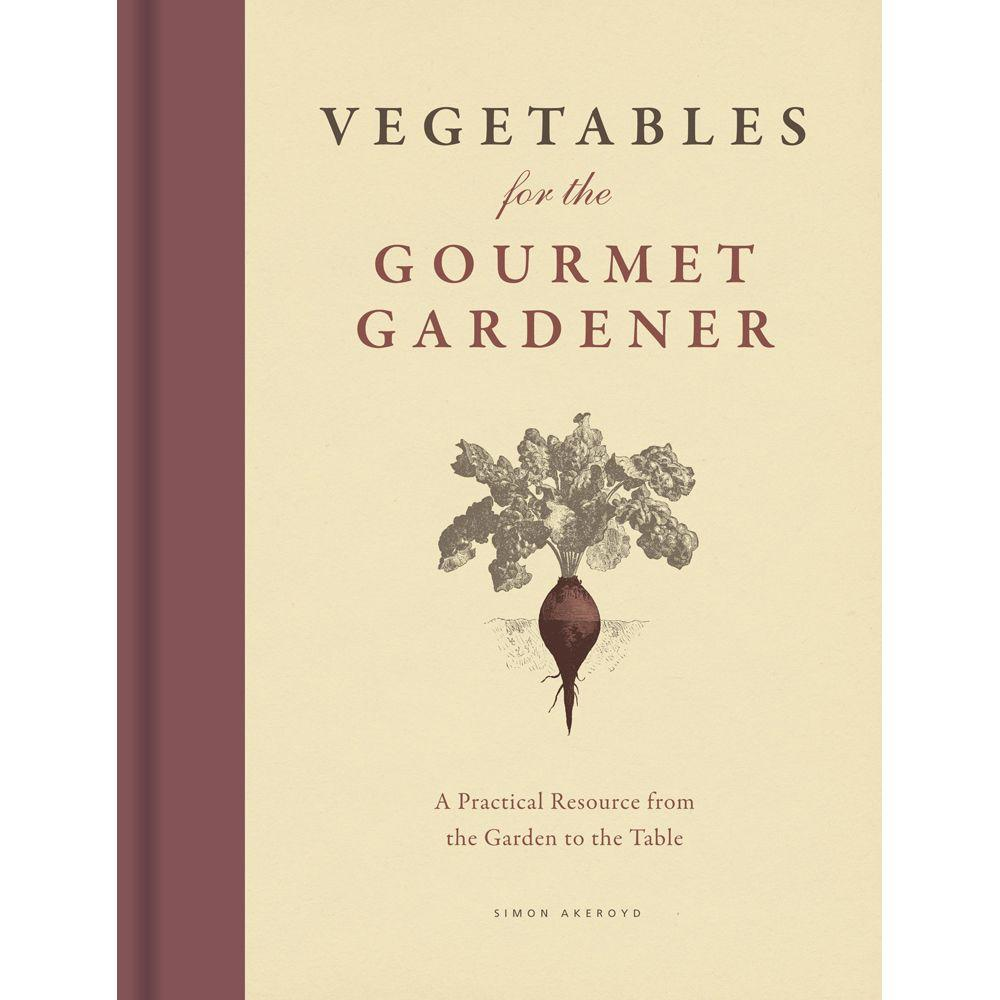 null Vegetables for the Gourmet Gardener: A Practical Resource from the Garden to the Table