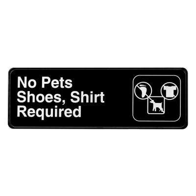 9 in. x 3 in. Black No Pets, Shoes, and Shirt Required Sign
