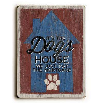 "9 in. x 12 in. ""The Dog's House"" by Misty Diller Solid Wood Wall Art"