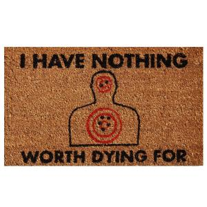 Home & More Nothing Worth Dying For Door Mat 17 inch x 29 in. by Home & More