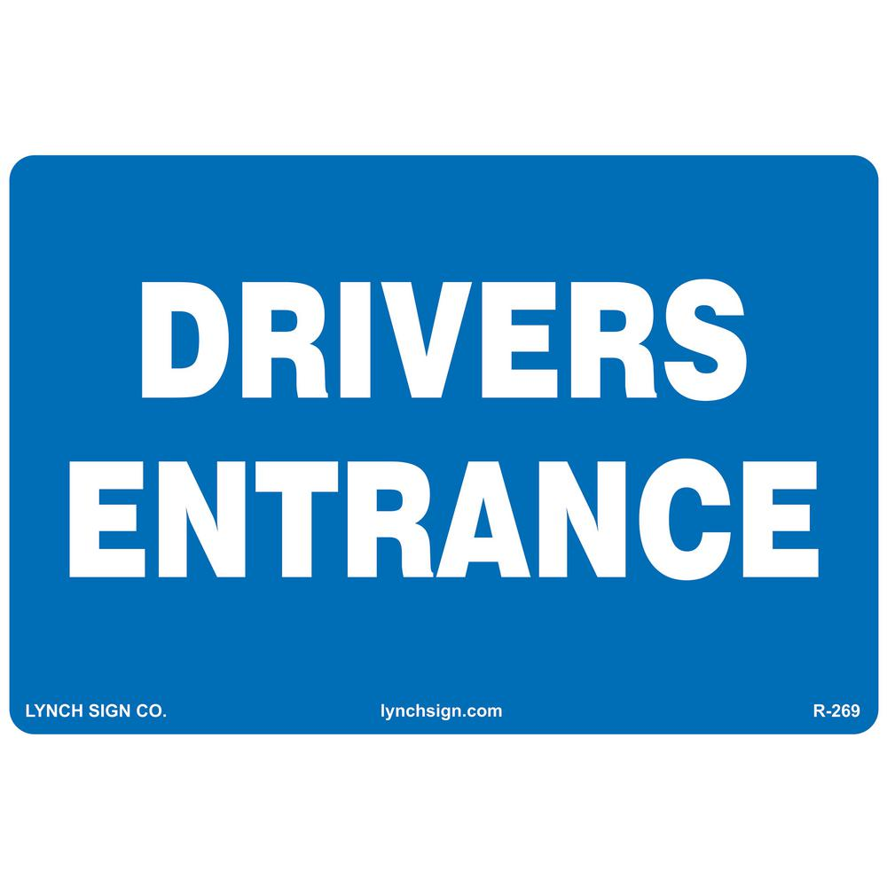 Lynch Sign 18 in x 12 in. Drivers Entrance Sign Printed on More Durable Longer-Lasting Thicker Styrene Plastic.