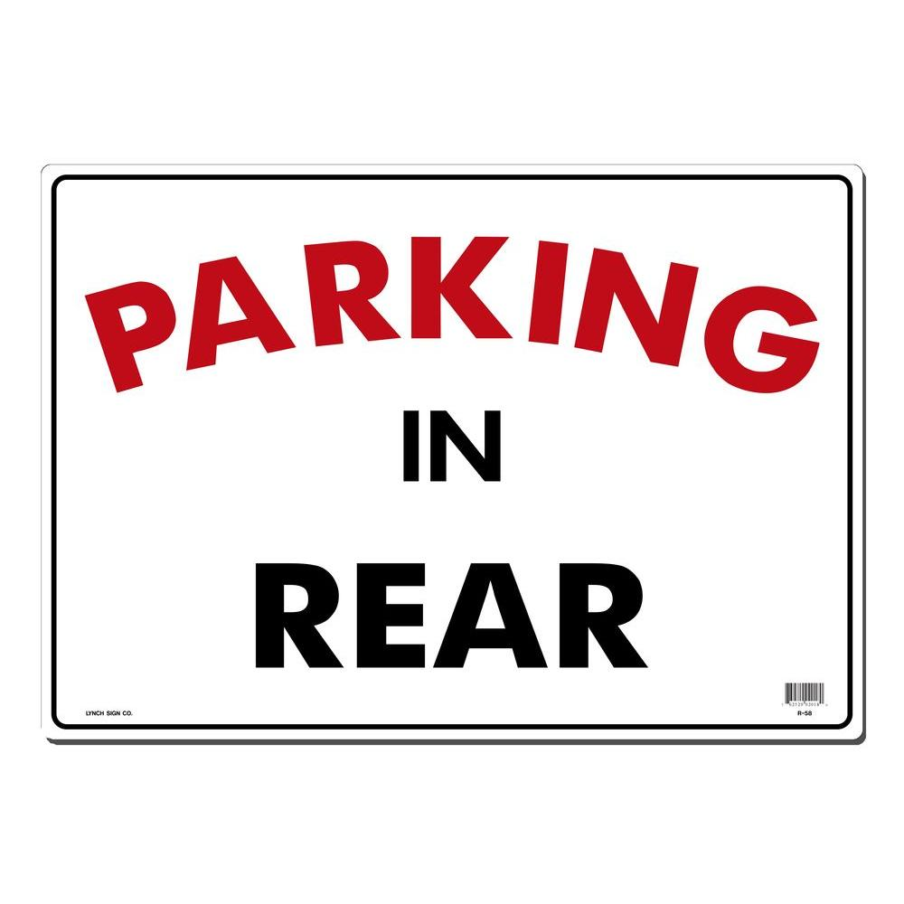 Lynch Sign 20 in. x 14 in. Parking in Rear Sign Printed on More Durable, Thicker, Longer Lasting Styrene Plastic, White With Black And Red Post this sign to help parking control. Styrene plastic resists fading. Bold type for easy readability from far away. Color: White with Black and Red.