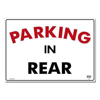 20 in. x 14 in. Parking in Rear Sign Printed on More Durable, Thicker, Longer Lasting Styrene Plastic
