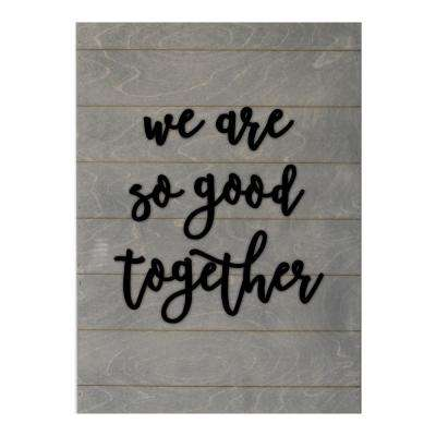 We are So Good Together Vertical Slat Board, GRAY/BLACK LETTERS, Memo Board