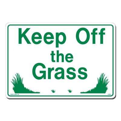 14 in. x 10 in. Keep Off the Grass Sign Printed on More Durable, Thicker, Longer Lasting Styrene Plastic
