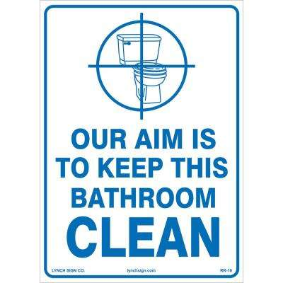 10 in. x 14 in. Keep Bathroom Clean Sign Printed on More Durable Longer-Lasting Thicker Styrene Plastic.