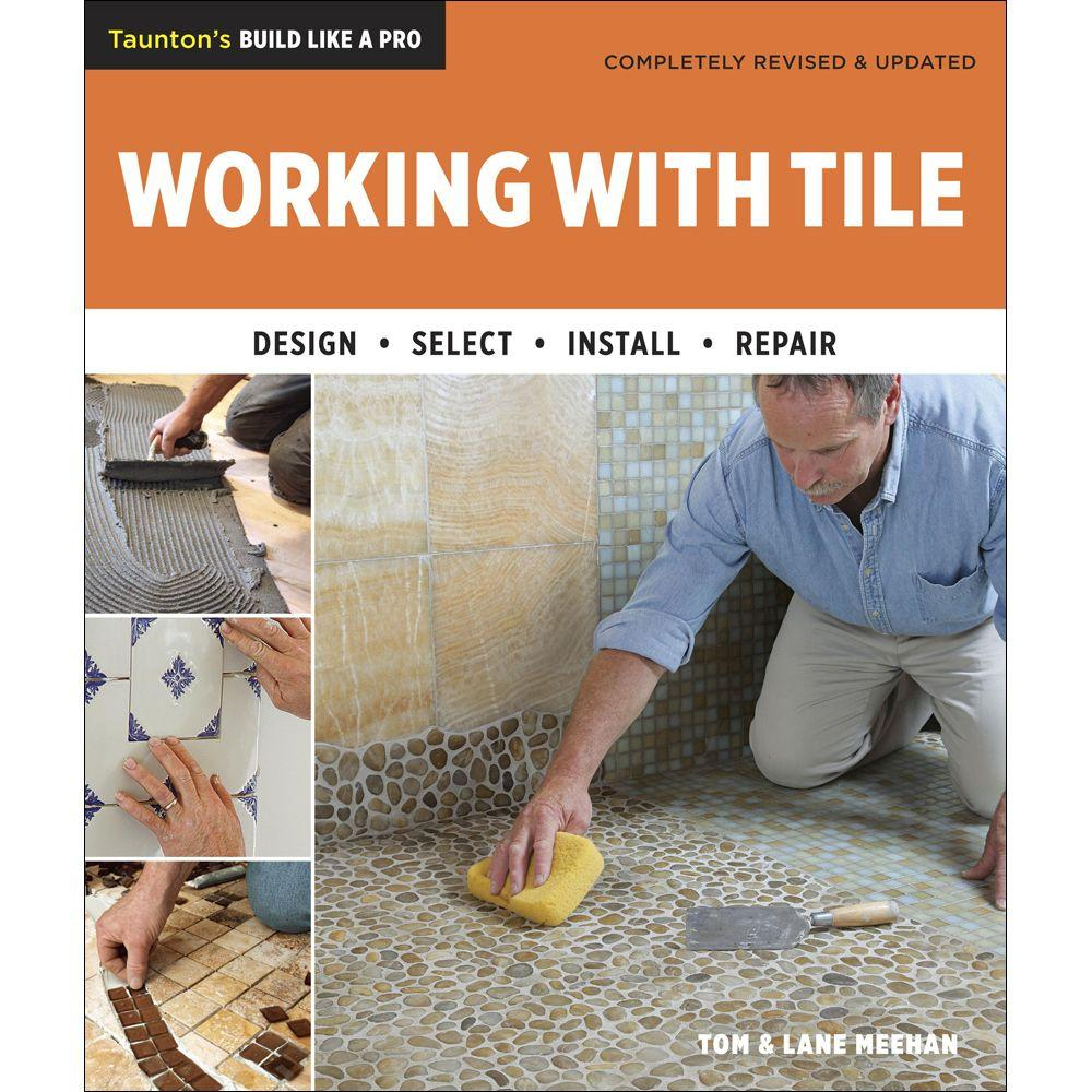 null Taunton's Build Like a Pro Working with Tile Book 2nd Edition