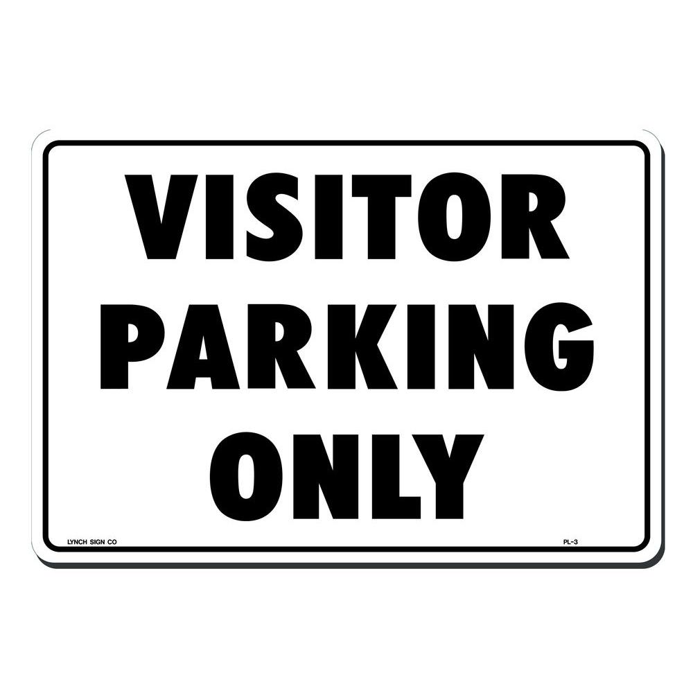 Lynch Sign 14 in. x 10 in. Visitor Parking Only Sign Printed on More Durable, Thicker, Longer Lasting Styrene Plastic, White With Black Printing Post this sign to help parking control. Styrene plastic resists fading. Bold type for easy readability from far away. Color: White with Black Printing.