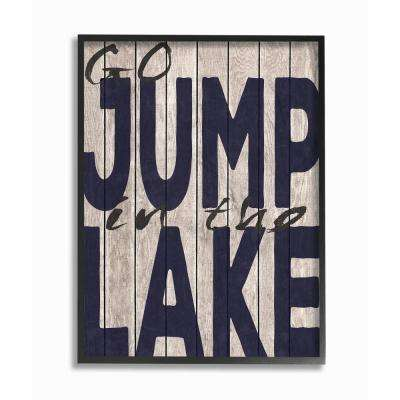 """16 in. x 20 in. """"Go Jump In The Lake Country Typography Navy"""" by Regina Nouvel Printed Framed Wall Art"""