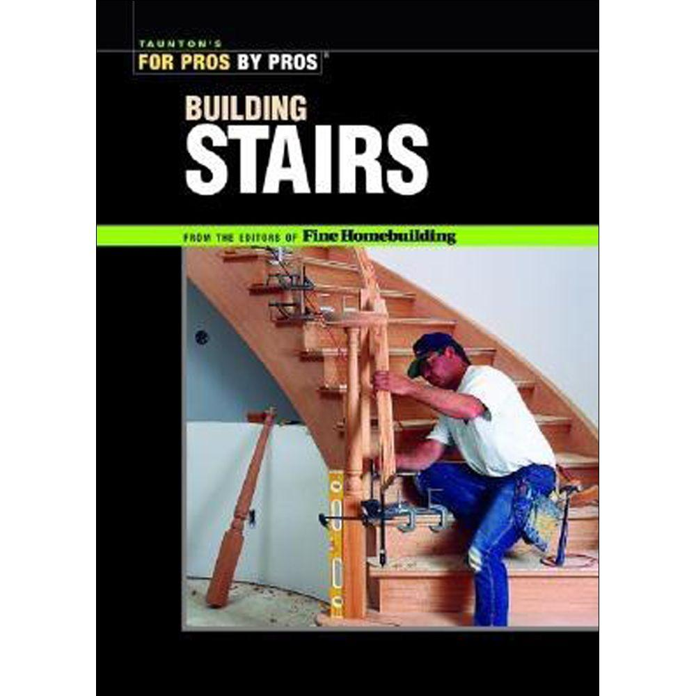 null Taunton's For Pros By Pros Building Stairs Book
