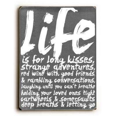 """9 in. x 12 in. """"Life is for long kisses"""" by Cheryl Overton Solid Wood Wall Art"""