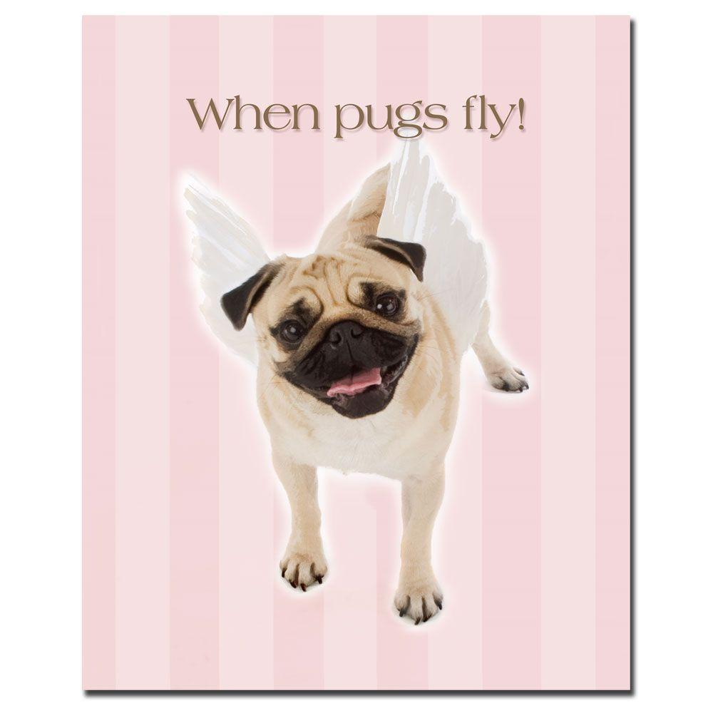 Trademark Fine Art 26 in. x 32 in. When Pugs Fly Canvas Art