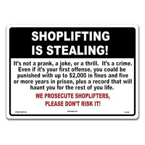 Lynch Sign 14 in  x 10 in  Shoplifting is Stealing Sign Printed on More  Durable Thicker Longer Lasting Plastic Styrene-R-295 - The Home Depot