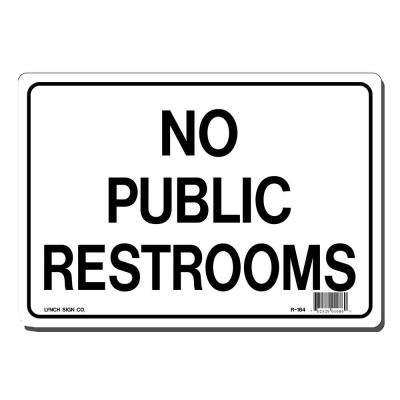 10 in. x 7 in. No Public Restrooms Sign Printed on More Durable, Thicker, Longer Lasting Styrene Plastic