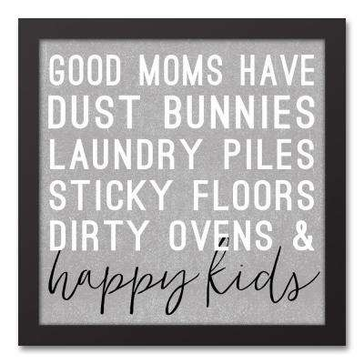 """12 in. x 12 in. """"Good Moms Equal Happy Kids"""" Printed Framed Canvas Wall Art"""