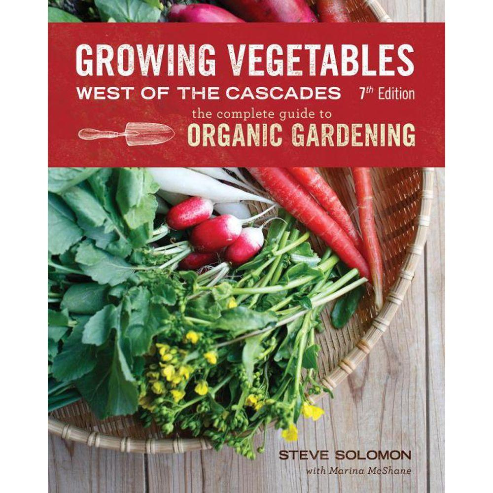 null Growing Vegetables West of the Cascades: The Complete Guide to Organic Gardening