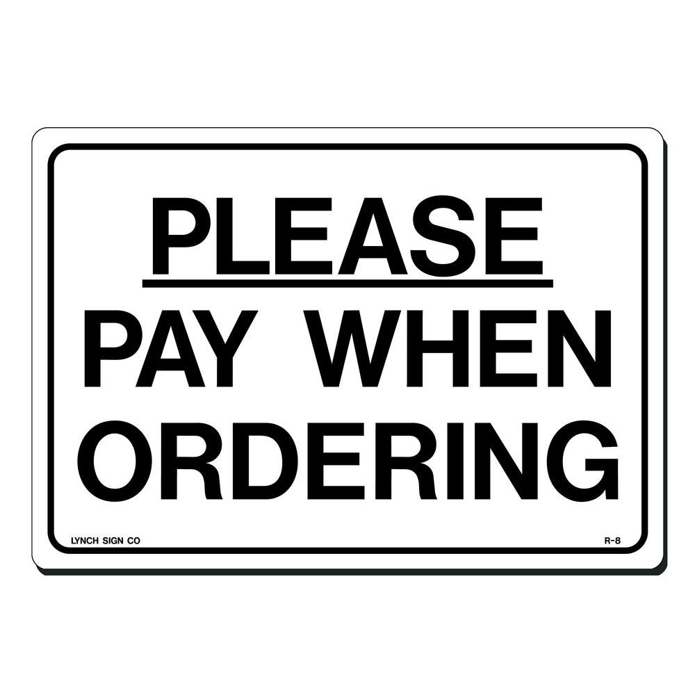 10 in. x 7 in. Please Pay When Ordering Sign Printed