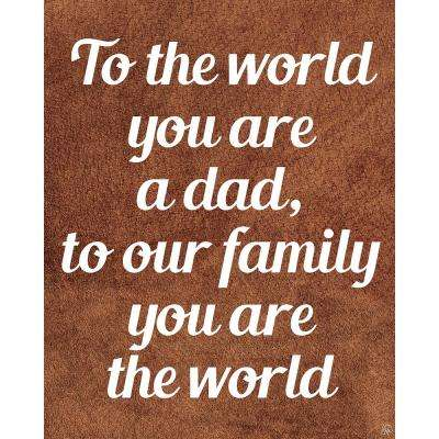 """11 in. x 14 in. """"Our Dad Our World"""" Acrylic Wall Art Print"""