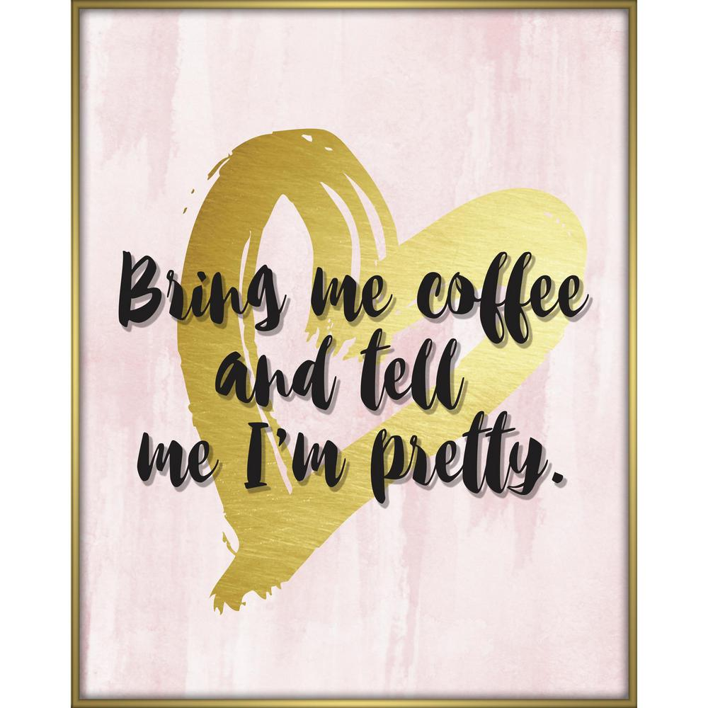 """Linden Ave 16 in. x 20 in. """"Bring Me Coffee And Tell Me I\'m Pretty ..."""