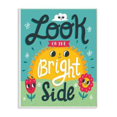"""12.5 in. x 18.5 in. """"Sun and Flowers Script Lettering Look On The Bright Side"""" by Allison Cole Wood Wall Art"""