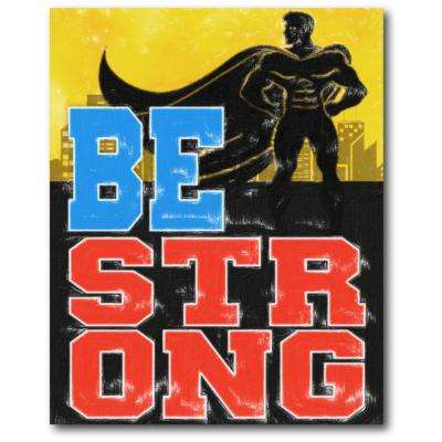 "16 in. x 20 in. ""Be Strong"" Gallery Wrapped Canvas Printed Wall Art"