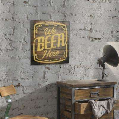 15 in. x 15 in. We Beer Here Wooden Wall Art