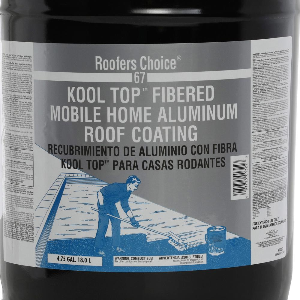 Roofers Choice 4 75 Gal Roofers Choice 67 Kool Top Fibered Mobile Home Aluminum Roof Coating Rc067870 The Home Depot