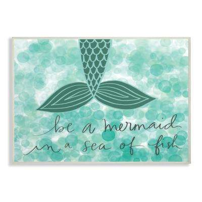 """10 in. x 15 in. """"Teal and Green Script Be A Mermaid"""" by Katie Doucette Printed Wood Wall Art"""