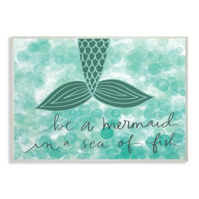 "10 in. x 15 in. ""Teal and Green Script Be A Mermaid"" by Katie Doucette Printed Wood Wall Art"