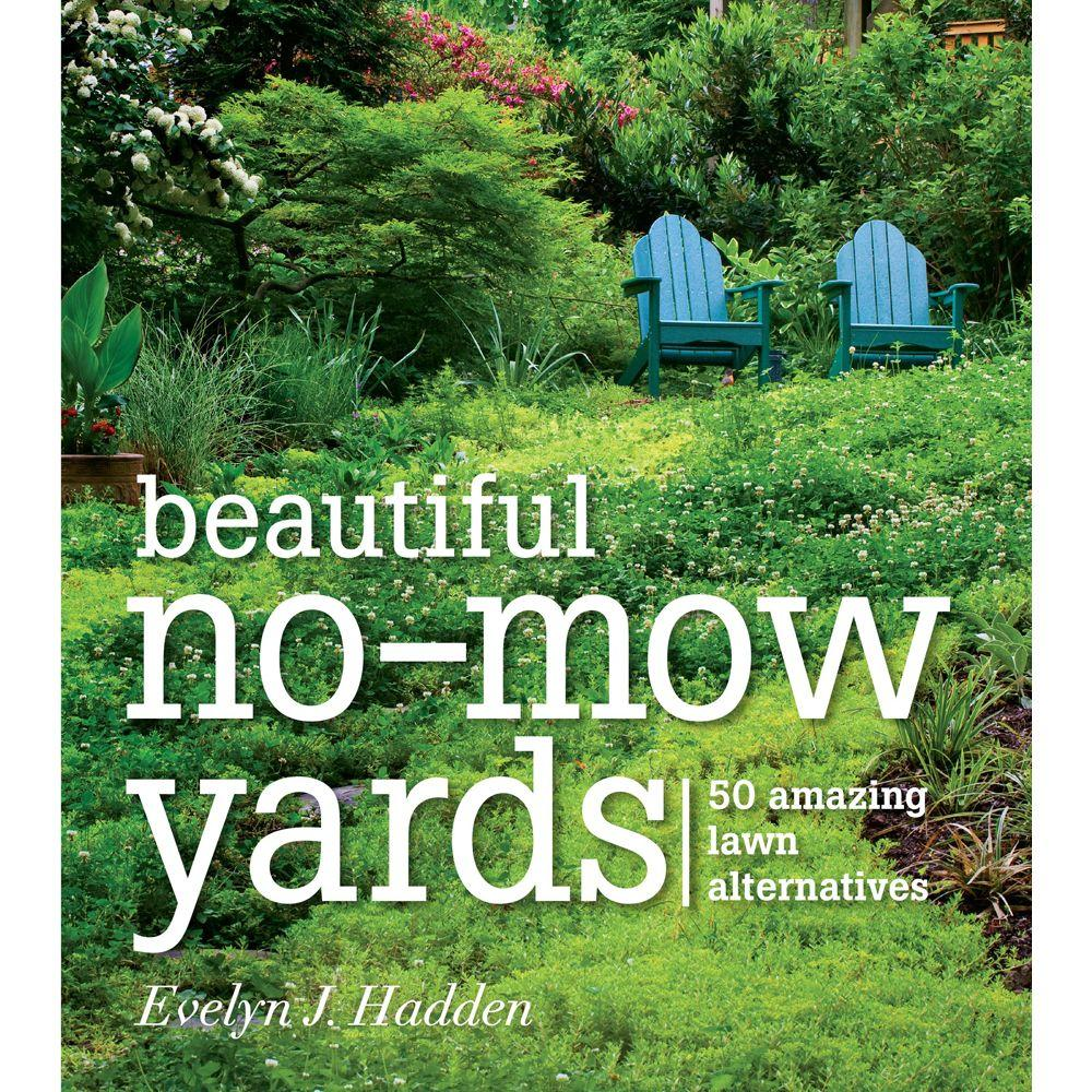 null Beautiful No-Mow Yards: 50 Amazing Lawn Alternatives