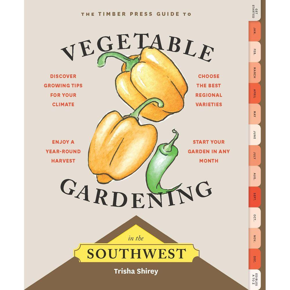 null Timber Press Guide to Vegetable Gardening in the Southwest