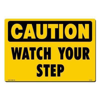 14 in. x 10 in. Caution Watch Your Step Sign Printed on More Durable, Thicker, Longer Lasting Styrene Plastic