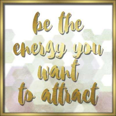 "18 in. x 18 in. ""Be The Energy You Want To Attract"" Shadowbox Wall Art"
