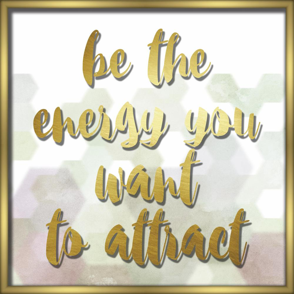 """Linden Ave 18 in. x 18 in. """"Be The Energy You Want To Attract ..."""