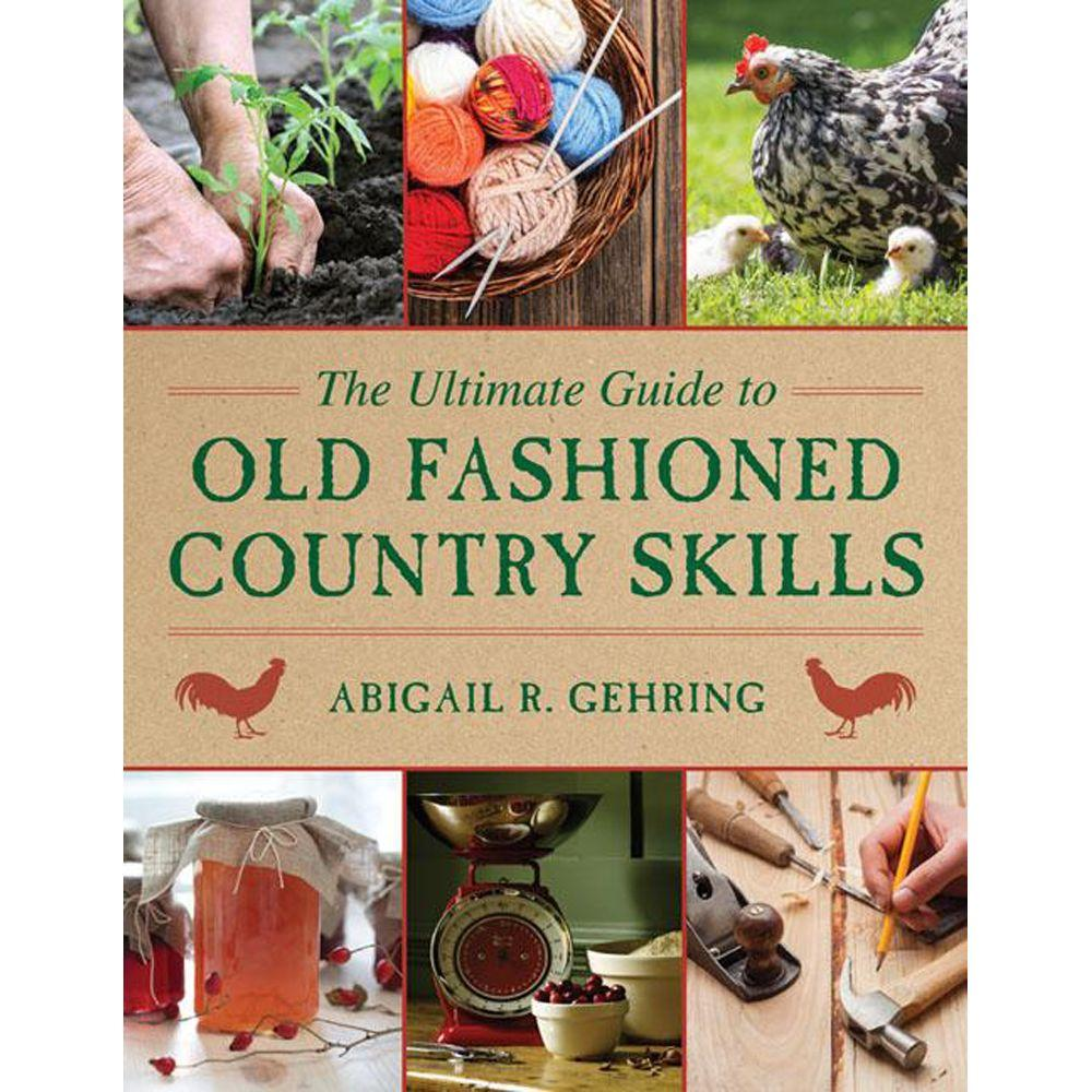 null The Ultimate Guide to Old-Fashioned Country Skills