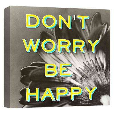 15.inx15.in ''Don't Worry Be Happy'' Printed Canvas Wall Art