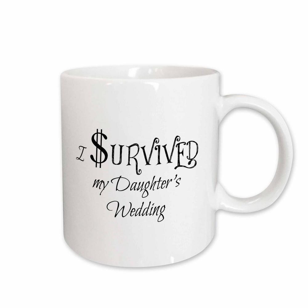 Xander Wedding I Survived My Daughter's Wedding 11 oz. White Ceramic Coffee Mug