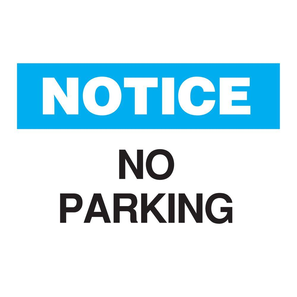 Brady 10 in. x 14 in. Plastic Notice No Parking OSHA ...