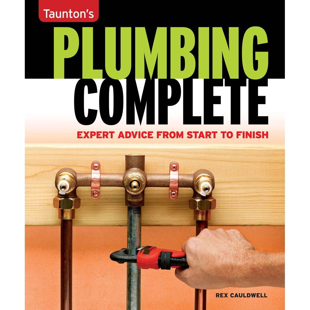 null Taunton's Plumbing Complete: Expert Advice from Start to Finish