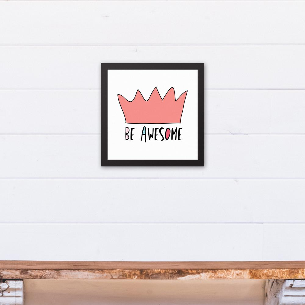 12 in. x 12 in. Be Awesome Pink Crown Printed Framed