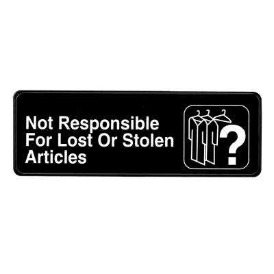 9 in. x 3 in. Black Not Responsible for Lost or Stolen Articles Sign