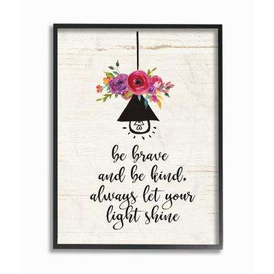 "16 in. x 20 in. ""Be Brave Kind And Shine Floral"" by Jo Moulton Wood Framed Wall Art"