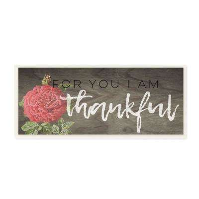"7 in. x 17 in. ""For You I Am Thankful Red Rose"" by Daphne Polselli Wood Wall Art"