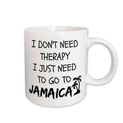 Xander Funny Quotes I Dont Need Therapy I Just Need To Go To Jamaica 11 oz. White Ceramic Coffee Mug