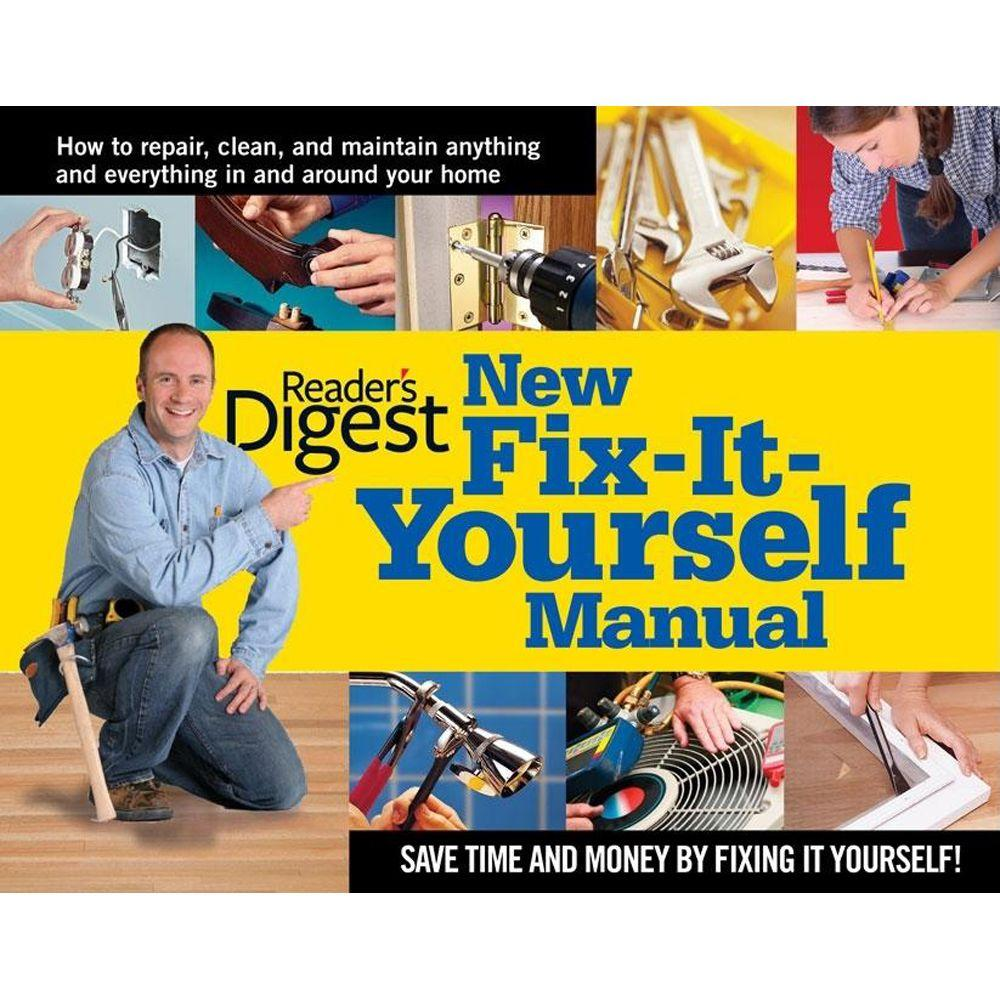 null New Fix-It-Yourself Manual: How to Repair, Clean and Maintain Anything and Everything in and around Your Home